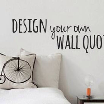 Design your own Removable Vinyl Wall Art from
