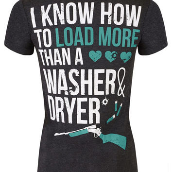 V-Neck: I Know How To Load More Than A Washer and Dryer