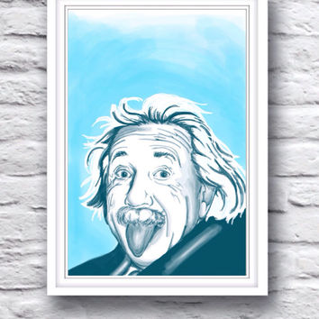 Albert Einstein // Goofy Genius Tongue Out // Inspirational Blue & Turquoise Poster Print