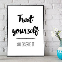 PRINTABLE wall art, Printable quotes, Digital print, Treat yourself you deserve it, Positive quotes, Inspirational quotes, Treat yo self
