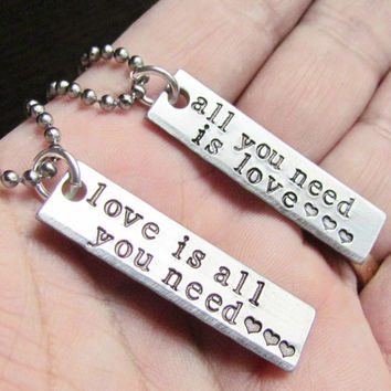 Set of 2 Necklaces All You Need Is Love, Love Is All You Need Hand Stamped Jewelry Friends Couples Charm Aluminum Tag Stainless Steel Chain