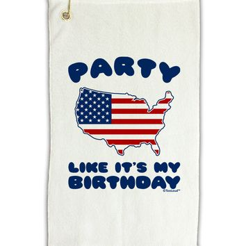 "Party Like It's My Birthday - 4th of July Micro Terry Gromet Golf Towel 11""x19"
