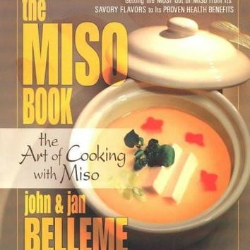 The Miso Book: The Art of Cooking With Miso