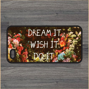 Dream it Wish It Do It Design Art iPhone 4 / 4s / 5 / 5s / 5c /6 / 6s /6+ Apple Samsung Galaxy S3 / S4 / S5 / S6