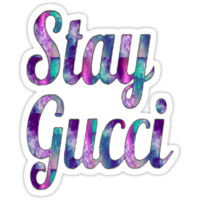 Stay Gucci