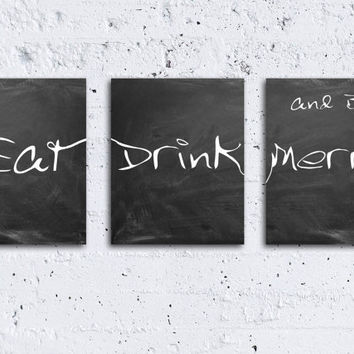Eat Drink and Be Merry Set of 3 printable posters Kitchen art Chalkboard art Black and White wall decor Inspirational Quote INSTANT DOWNLOAD