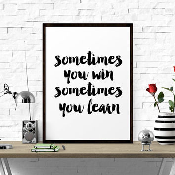 Motivational Art, Sometimes You Win.. Wall Decor, Typography Wall Art, Motivational Print, Inspirational Art, Home Print, Printable