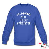 self made you just affiliated 3 sweatshirt