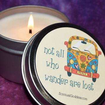 Not All Who Wander Are Lost Candle - Hippie, Boho, Wanderlust, Bohemian, Gypsy, Wild Heart, Free Spirit