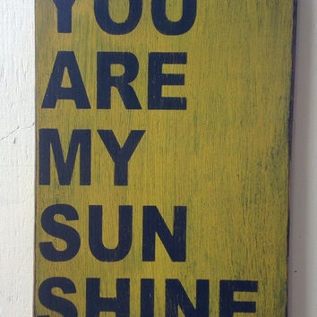 You are my sunshine sign made from reclaimed by KingstonCreations