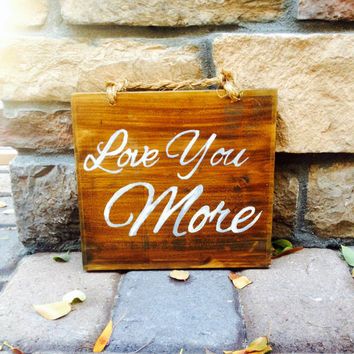 Wood Love You More Sign / Wedding Decor / Hanging Sign / Bohemian Sign / Love Sign