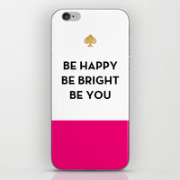 Be Happy Be Bright Be You - Kate Spade Inspired iPhone & iPod Skin by Rachel Additon