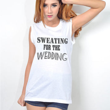 Sweating for the Wedding Bridal Exercise Workout Clothes Women Muscle Tank Top Screenprint T Shirt