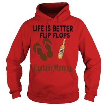 Life is better in Flip Flop with Captain Morgan shirt Hoodie