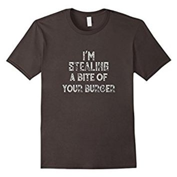 I'm Stealing A Bite Of Your Burger | Junk Food T shirt