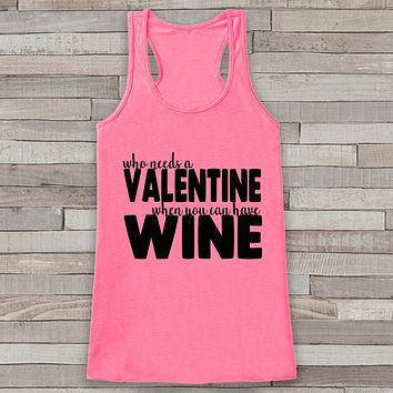 Womens Valentine Shirt - Funny Wine Valentine's Day Tank Top -  Ladies Humorous Tank - Humorous Alcohol Anti Valentines Shirt - Pink Tank