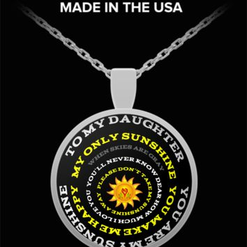 To My Daughter You Are My Sunshine Round Pendant Necklace