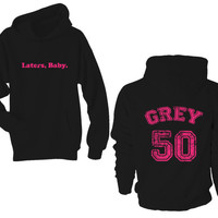 FIFTY SHADES OF GREY - Laters Baby, Grey 50 - Unisex Hoodie Hooded Sweatshirt