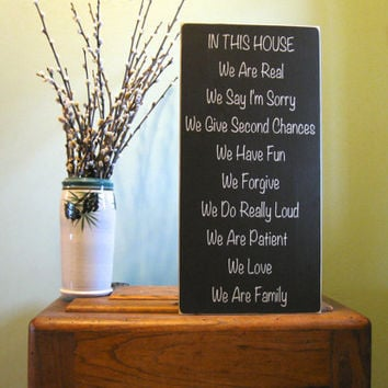 Custom wood sign - In this house we are real, we say I'm sorry, we give second chances, we have fun, wood signs