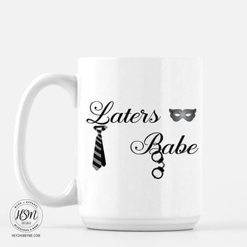 Laters Babe - Mug