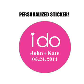 Wedding Sticker - I DO - Personalized Wedding Sticker - Customized Wedding Sticker