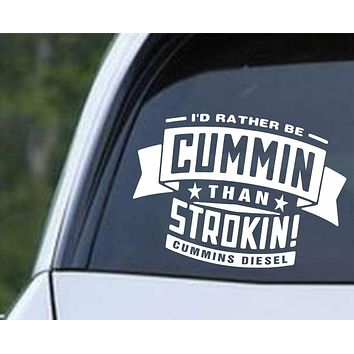 Dodge - Rather be Cummin than Strokin Die Cut Vinyl Decal Sticker