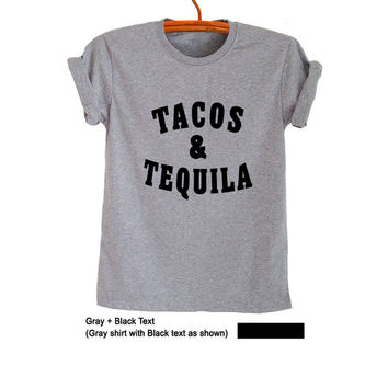 Tacos and Tequila T-Shirt Funny Saying Teen Fashion Gray Tops Women Men Cool Gifts Tumblr Hipster Trending Summer Cute Outfits OOTD Twitter
