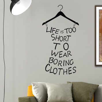 Dress Wall Decal Quote Life Is Too Short To Wear Boring Clothes Woman Vinyl Wall Decals Murals Shopping Fashion Girls Bedroom Decor Z867