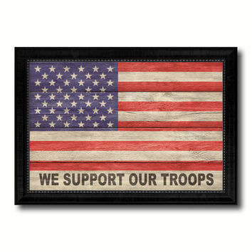 We Support Our Troops Military Flag Texture Canvas Print with Black Picture Frame Gift Ideas Home Decor Wall Art