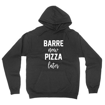 Barre now pizza later  hoodie, workout gym hoodie, fitness yoga hoodie