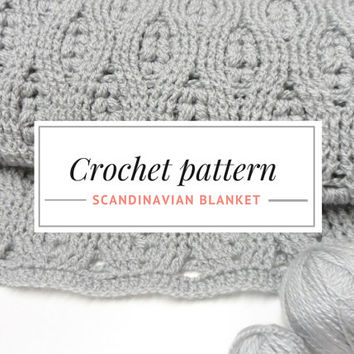 Crochet Blanket Pattern. DIY Crochet Blanket PDF Pattern. Crochet Afghan Pattern. Cozy Crocheted Blanket. Scandinavian Blanket.