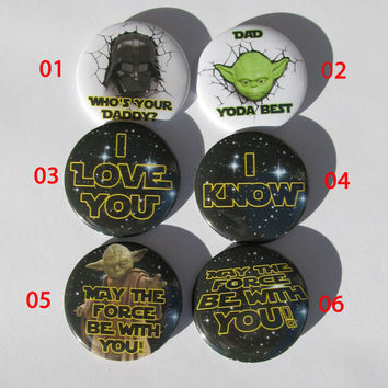 "Star Wars Button Badge 50mm/2"" ;6 to choose from, May the force be with you, Yoda best, I love you, I know, Darth Vader"