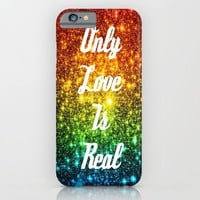 Only Love is Real  iPhone & iPod Case by 2sweet4words Designs