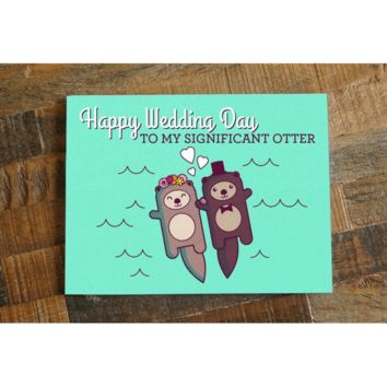 Happy Wedding Day to my Significant Otter – Card for your Bride or Groom