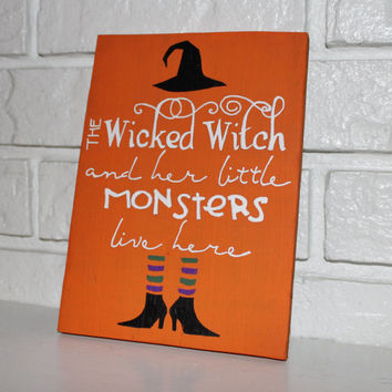 Halloween The Wicked Witch And Her Little Monster Live Here Hand Painted Hand Made Halloween Decor Wood Sign