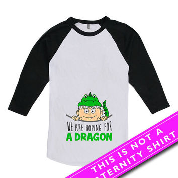 Pregnancy Announcement Shirt Baby Shower Gift We Are Hoping For A Dragon Shirt Maternity Outfits American Apparel Unisex Raglan MAT-531