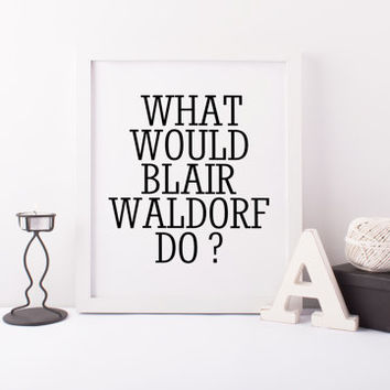 What Would Blair Waldorf Do Wall Art Prints Gossip Girl Gossip Girl Art Blair Waldorf Quote Wall Art Green Wall Art Gossip Girl Quotes