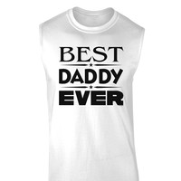 Best Daddy Ever Muscle Shirt