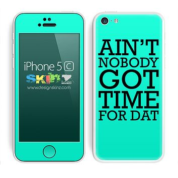 Trendy Green Aint Nobody Got Time For Dat Skin For The iPhone 5c