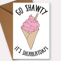Funny birthday card for best friends. Hand drawn ice cream. Go Shawty, Customizable birthday gift with a white or kraft envelope