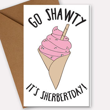 Funny Birthday Card For Best Friends Hand Drawn Ice Cream Go Shawty Customizable