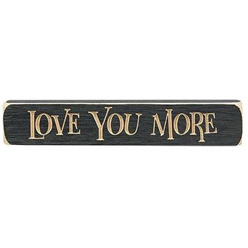 """Love You More Engraved 9"""" Block"""