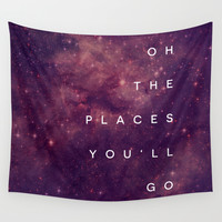 The Places You'll Go I Wall Tapestry by Galaxy Eyes