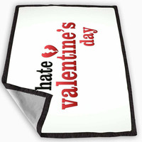 I Hate Valentine s Day Blanket for Kids Blanket, Fleece Blanket Cute and Awesome Blanket for your bedding, Blanket fleece *