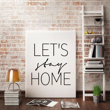 Let's Stay Home Printable Wall Art Nordic Modern Minimalist Decor Scandinavian Canvas Wall Painting Black Home Decor No Frame