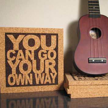 Fleetwood Mac Rumours - Stevie Nicks - Lindsey Buckingham - You Can Go Your Own Way - Kitchen Wall Decor - Typography Tile - Cork Trivet
