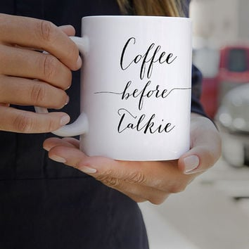 Coffee Mug - Coffee Before Talkie - Quote Mug - 11 oz. Coffee Mug - Typography - Coffee Lovers