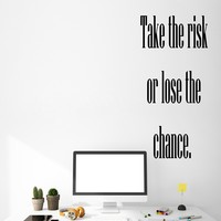 Vinyl Wall Decal Stickers Motivation Quote Words Inspiring Take The Risk Or Lose The Chance 2809ig (10.5 in x 22.5 in)