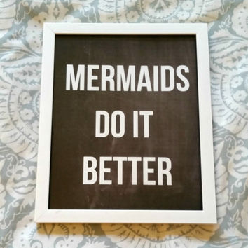 Mermaids do it better quote 8.5 x 11 inch wall art print poster for baby nursery, dorm room, or home decor