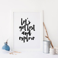 PRINTABLE Art, Let's Get Lost And Explore,Explore Print,Travel Poster,Funny Print,Nursery Decor,Kid's Room Decor,Typography,Black And White